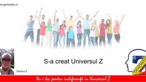 S-a creat Universul Z, universul tinerilor preocupaţi de viitorul lor